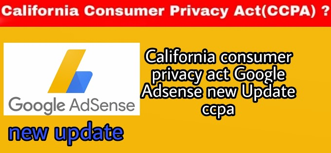 California consumer privacy act Google Adsense new Update