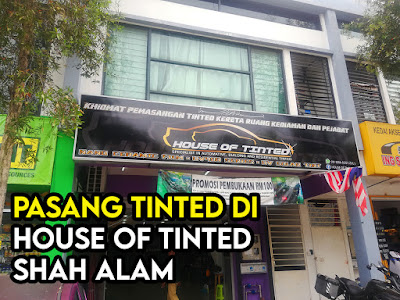 Pasang Tinted Di House of Tinted Shah Alam