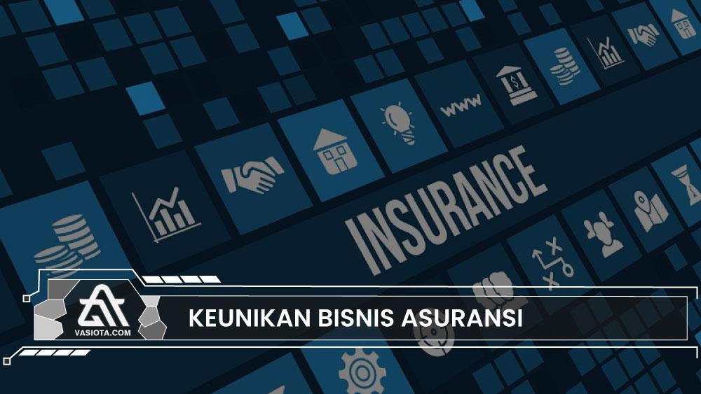 Keunikan Bisnis Asuransi
