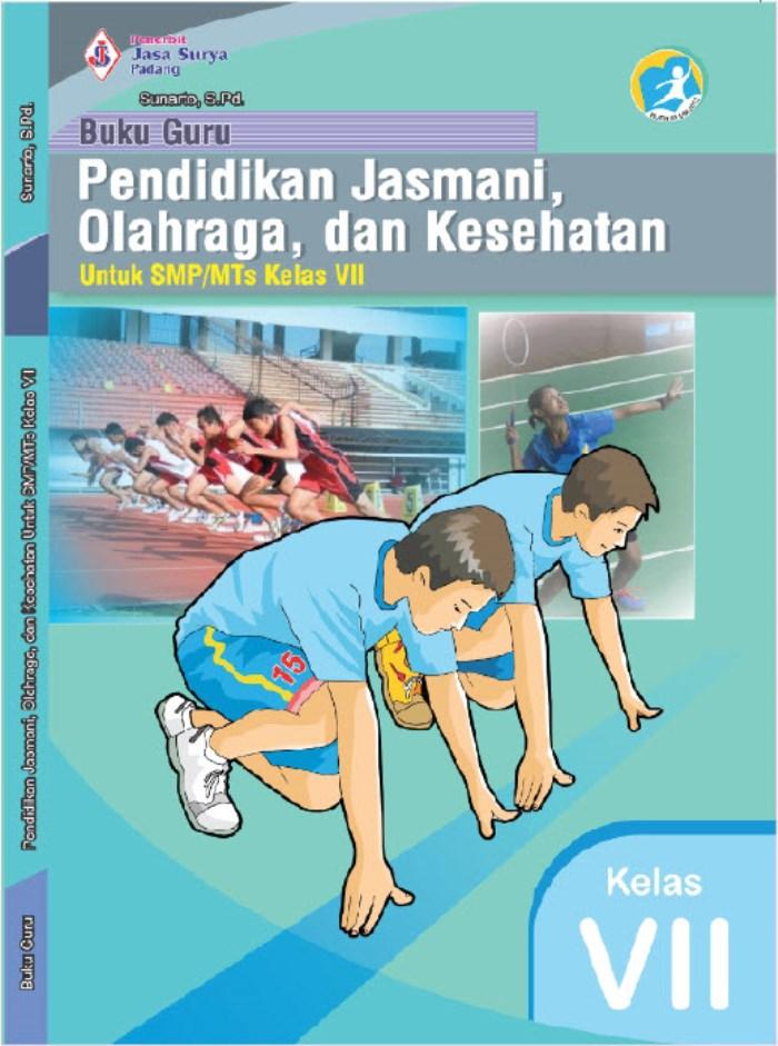 Buku Guru Pendidikan Jasmani, Olahraga, dan Kesehatan untuk SMP/MTs Kelas VII Kurikulum 2013