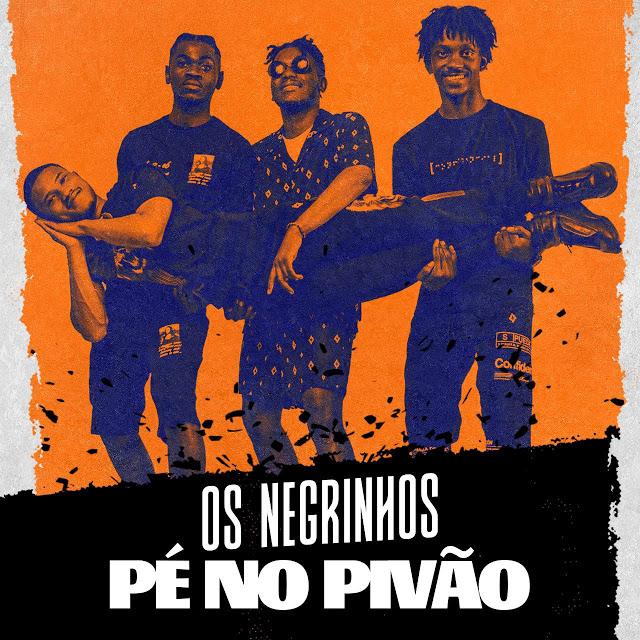 Os Negrinhos - Pé No Pivão (Prod. Dj Vado Poster) baixar nova musica descarregar agora 201i9