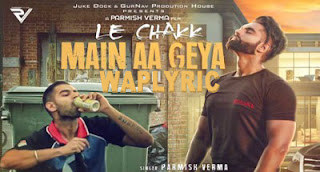 Le Chak Main Aa Gaya Song Lyrics Parmish Verma