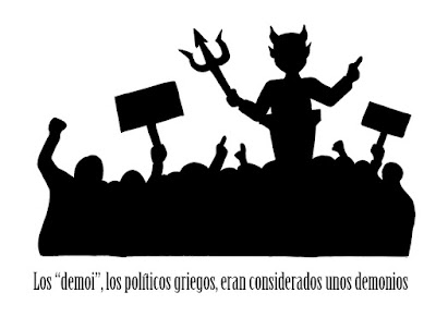 """Los """"demoi"""", los políticos griegos, eran considerados unos demonios."""