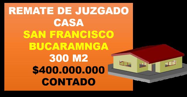 VENTA OPORTUNIDAD REMATE CASA SAN FRANCISCO BUCARAMANGA