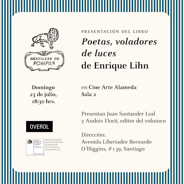 Presentación de Poetas, voladores de luces, de Enrique Lihn
