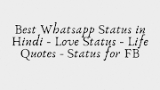 Best Whatsapp Status in Hindi - Love Status - Life Quotes - Status for FB