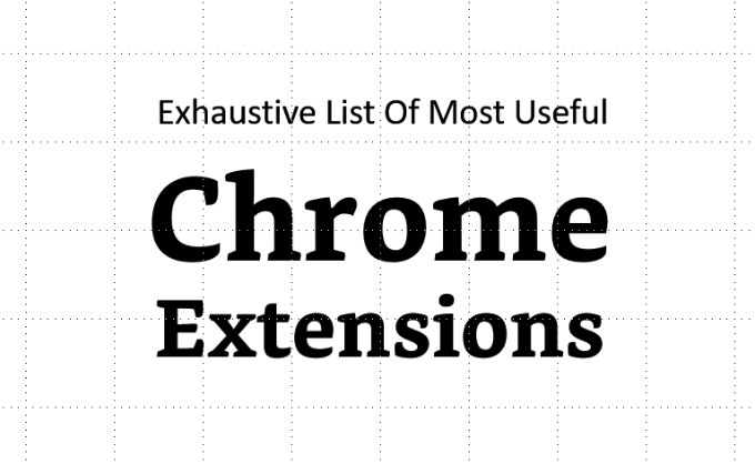 Exhaustive List Of Most Useful Chrome Extensions