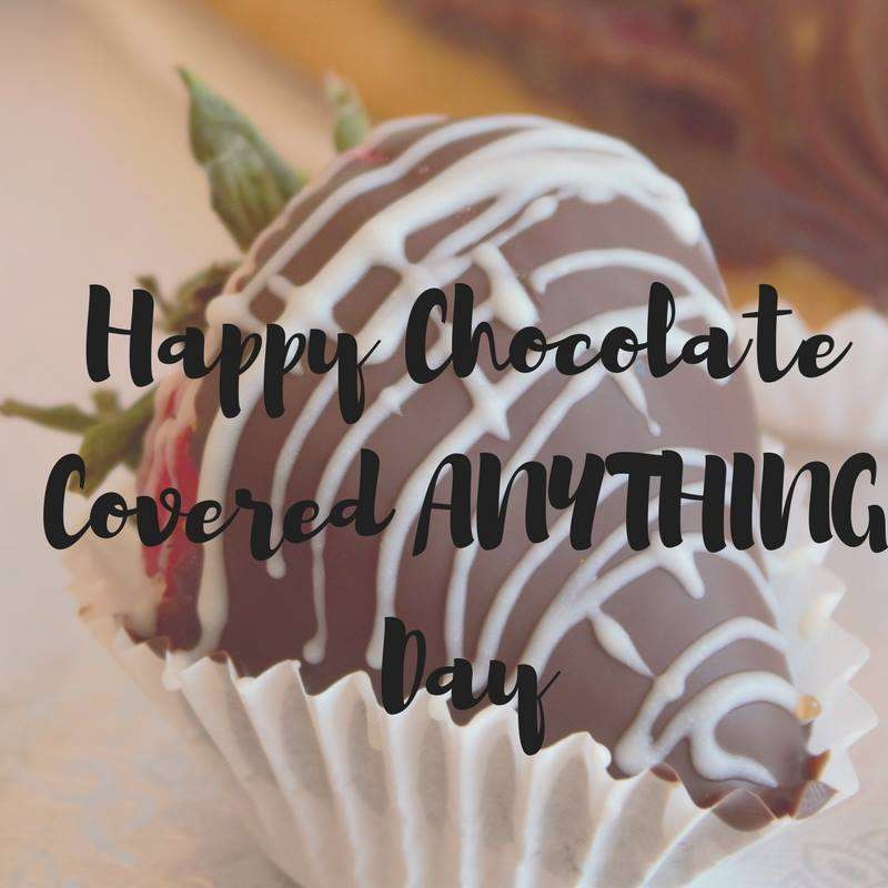 National Chocolate Covered Anything Day Wishes Awesome Picture