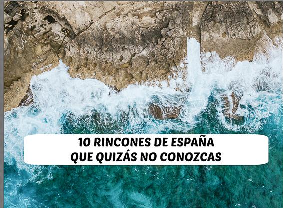 10 rincones de España que quizas no conozcas