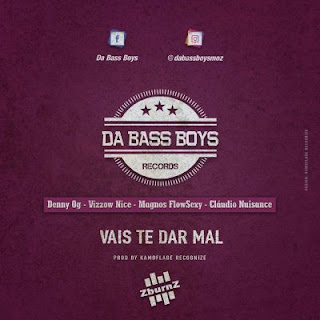 BAIXAR MP3 || Da Bass Boys - Vais Te Dar Mal (feat. Denny Og & Vizzow Nice) [Prod. Kamoflage Recognize] || 2020