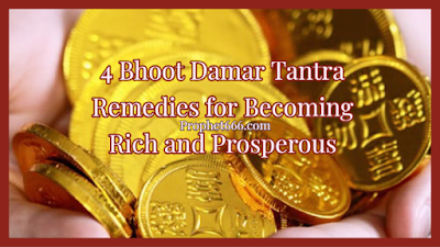 4 Bhoot Damar Tantra Totke for Becoming Rich and Prosperous