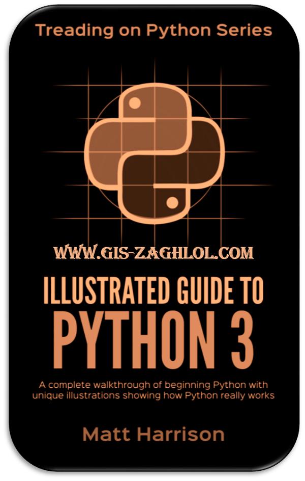 تحميل كتاب الدليل المصور للغة البرمجة بايثون 3 Book Illustrated Guide to Python