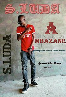 BAIXAR MP3 || S.Luda - A Mbazane (2018) [Baixe Novidades Aqui]