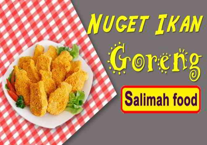 Nuget Ikan, Nuget Ikan Goreng Dari Salimah Food, Nuget Ikan Goreng