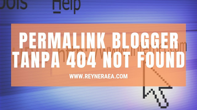 Ubah permalink blogger tanpa error 404 not found