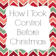 How I Took Control Before Christmas ~ The Loving House of Mama Casale