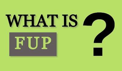 Full form of FUP in Hindi – जाने FUP क्या है?