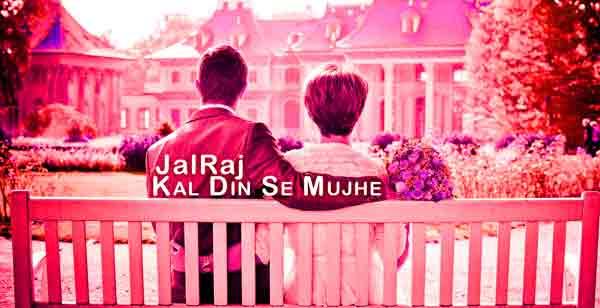 jalraj-kai-din-se-mujhe-lyrics