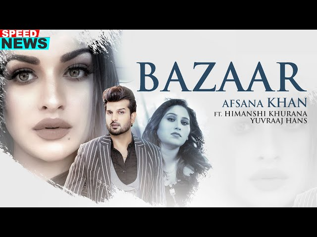 Bazaar Song Lyrics  Afsana Khan Ft Himanshi Khurana