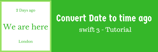 Convert Date to time ago  in swift3 - Tutorial
