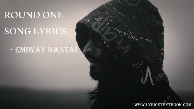 Round One Song Lyrics - Emiway Bantai
