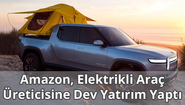 Amazon Elektrikli Araç Yatırımı Yaptı