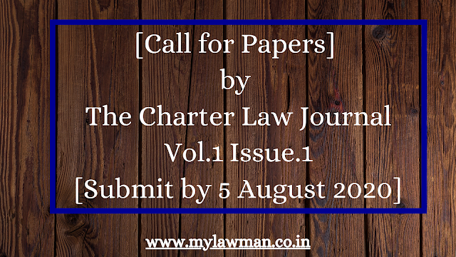 [Call for Papers] By The Charter Law Journal- Vol.1 Issue.1[Submit by 5 August 2020]