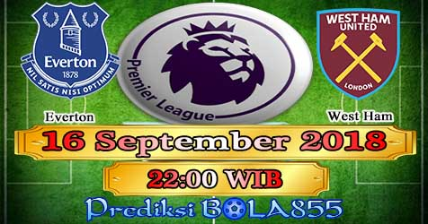 Prediksi Bola855 Everton vs West Ham 16 September 2018