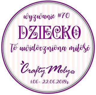 http://craftymoly.blogspot.com/2018/06/wyzwanie-70-dziecko-to-uwidoczniona.html
