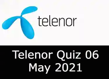 Telenor Quiz Today 6 May 2021 | Telenor Quiz Answers Today 6 May 2021
