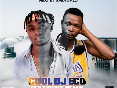Cool Dj Eco Ft. Cent Remy – Magbabode (Prod By Babawazo)