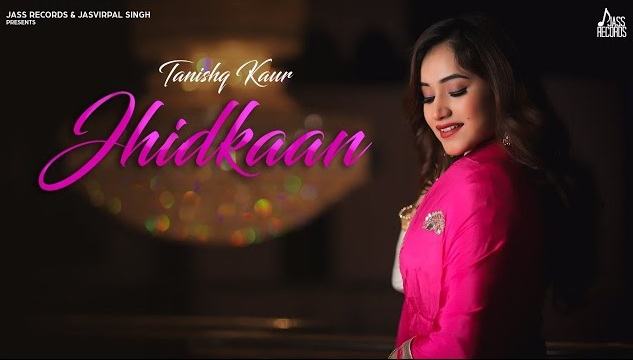 Jhidkaan Lyrics - Tanishq Kaur