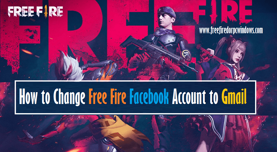 How to Change Free Fire Facebook Account to Gmail account