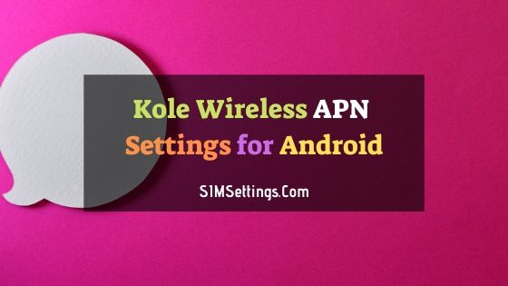 Kore Wireless APN Settings Android