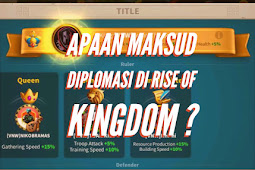 Apaan sih DIPLOMASI di Rise of Kingdom ?