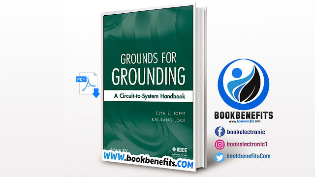 Grounds for Grounding a Circuit-To-System Handbook by Elya B. Joffe and Kai-Sang Lock