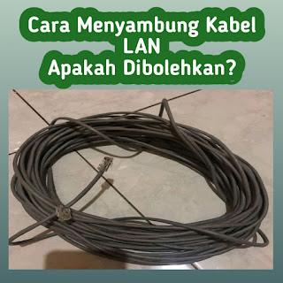 Cara Menyambung Kabel LAN yang Kurang Panjang lengkap