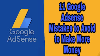 11 Google Adsense Mistakes to Avoid to Make More Money in Hindi