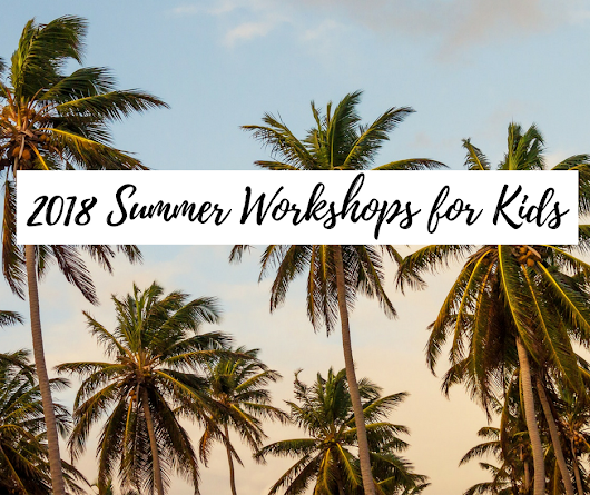 2018 List of Summer Workshops, Sports Clinics, and Activities for Kids in Metro Manila - Mommy Practicality