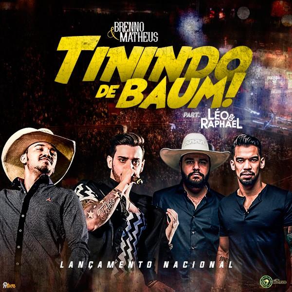 Brenno & Matheus – Tinindo de Baum (Part. Léo & Raphael)