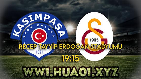 Kasımpaşa – Galatasaray maçını canlı izle