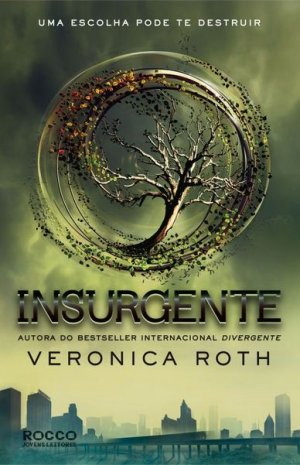 "News: Capa do livro ""Insurgente"", de Veronica Roth 17"
