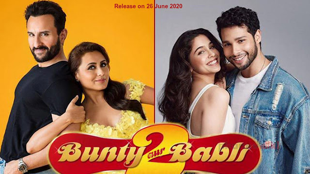 Upcoming Bunty Aur Babli 2 Movie Release on 26 June 2020