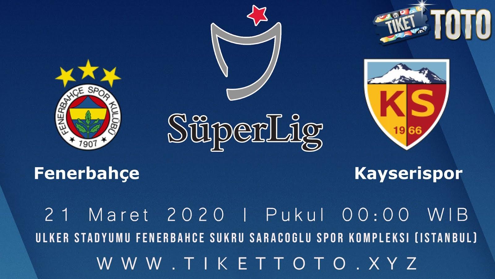 Prediksi Pertandingan Fenerbahce vs Kayserispor 21 Maret 2020