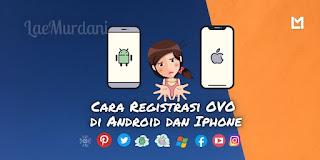 Cara Registrasi OVO Cash di Android dan Iphone