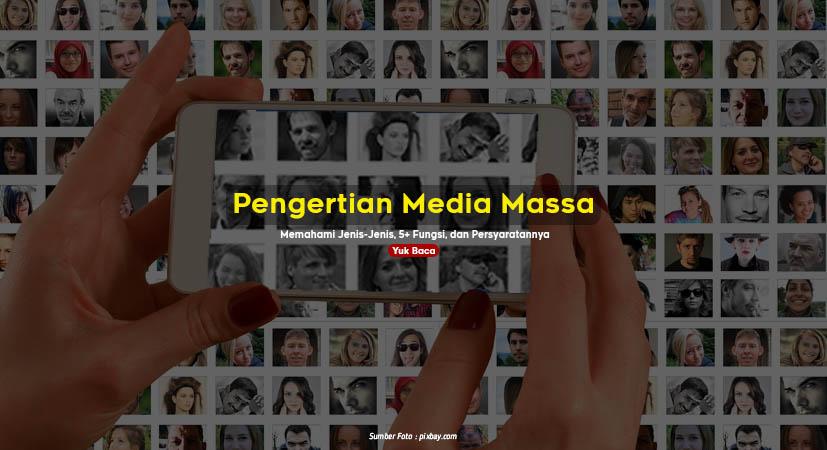 Pengertian Media Massa : Memahami Jenis-Jenis, 5+ Fungsi, dan Persyaratannya