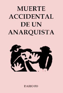 """Muerte accidental de un anarquista"" - Dario Fo"