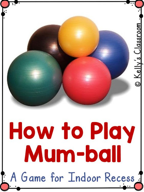 Mum-ball is a fun game to play as a brain break or for inside recess.  Learn the rules of playing mum-ball.