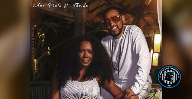 Não Me Leve a Mal | Ana Preta lança single novo com participação de Thaíde