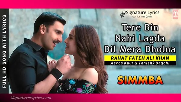Tere Bin Nahi Lagda Dil Mera Dholna Lyrics - Rahat Fateh Ali Khan | Simmba